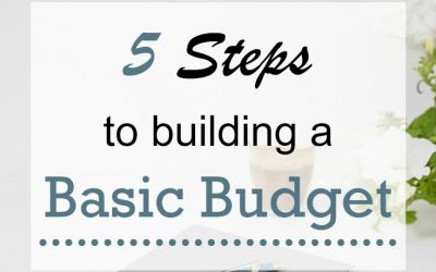 5 Steps To Building A Basic Budget