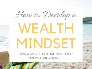 How to Develop a Wealth Mindset