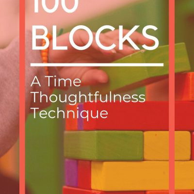 100 Blocks – A Time Thoughtfulness Technique