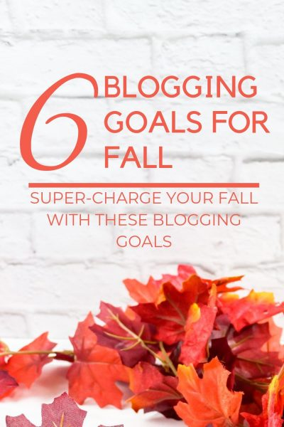 6 Blogging Goals for Fall