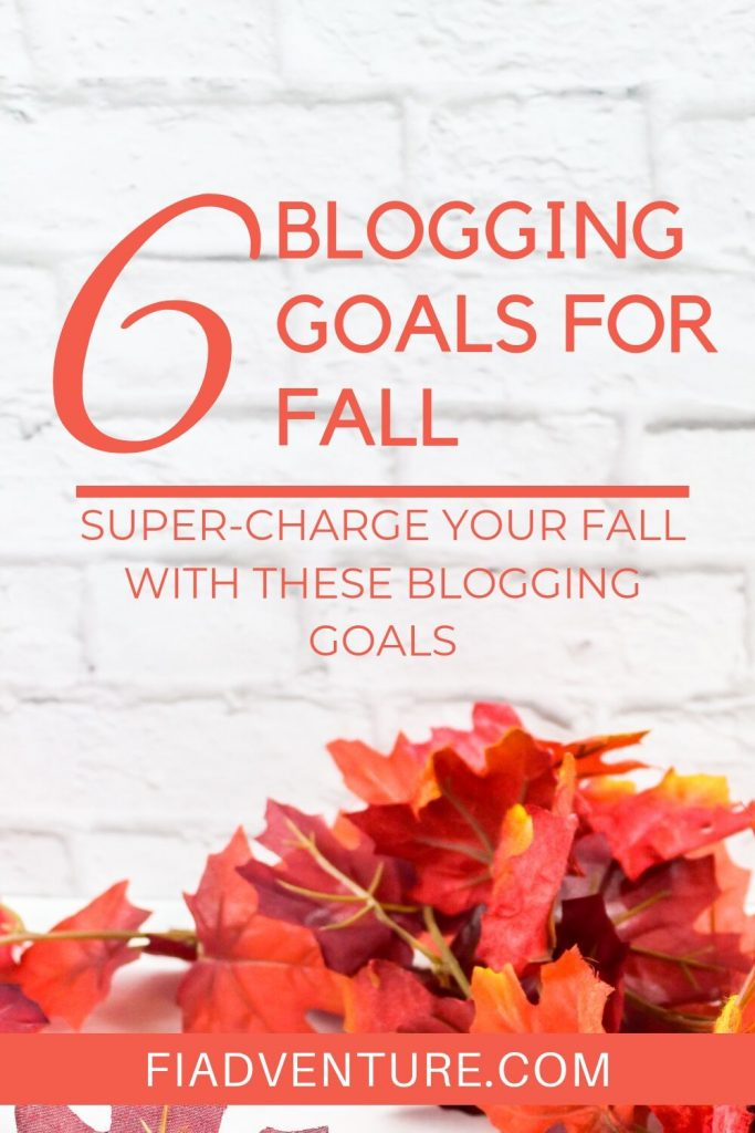 6 Blogging Goals for Fall - Super-charge your blog with a fall blogging bucket list.