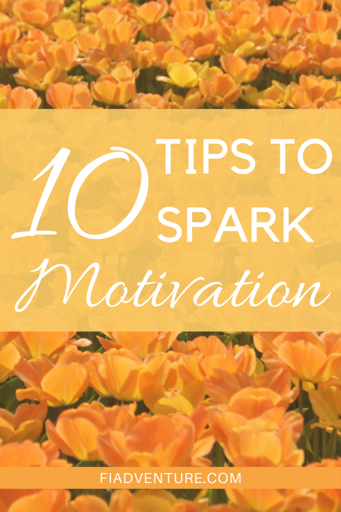 10 Tips on How to Get Motivated