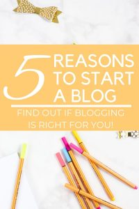 5 Reasons to Start a Blog