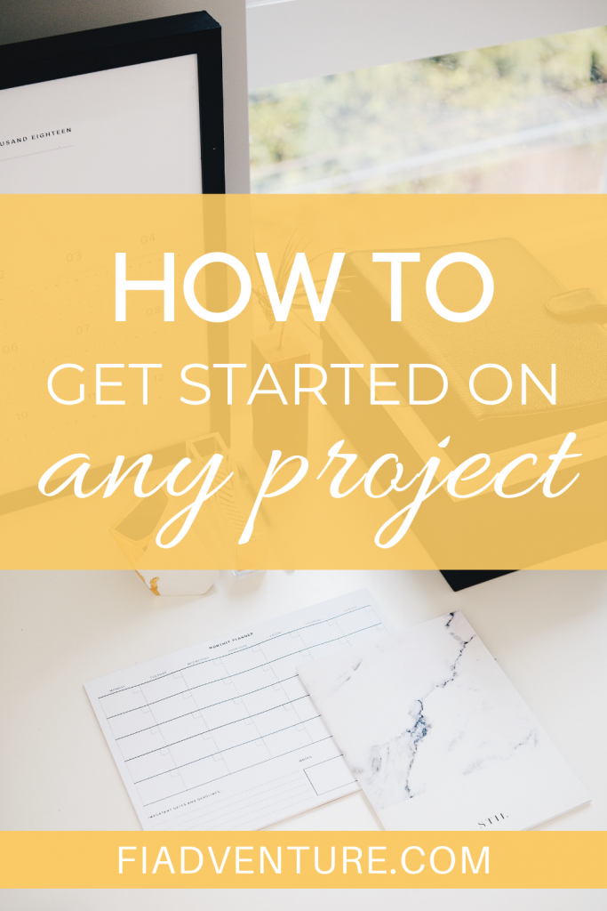 How to get started on any project