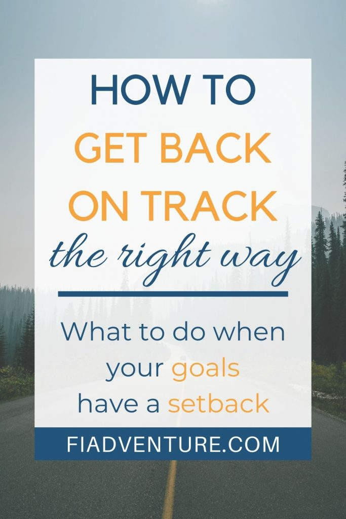How to get back on track the right way - What to do when your goals have a setback