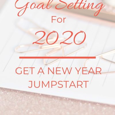 The New Year Jumpstart – Goal Setting for 2020