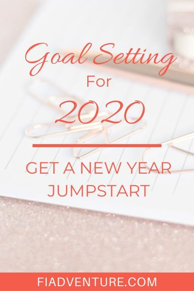 Goal Setting for 2020 - Get a New Year Jumpstart